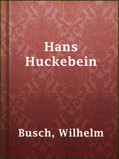 Title details for Hans Huckebein by Wilhelm Busch - Available