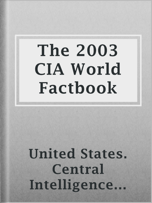 Title details for The 2003 CIA World Factbook by United States. Central Intelligence Agency - Available