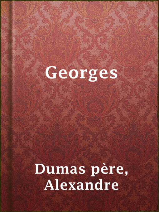 Title details for Georges by Alexandre Dumas père - Wait list
