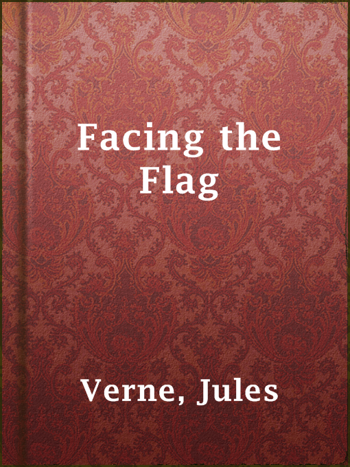 Title details for Facing the Flag by Jules Verne - Available