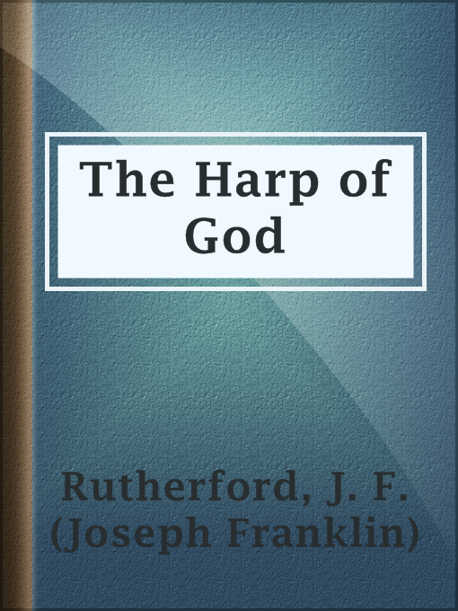 Title details for The Harp of God by J. F. (Joseph Franklin) Rutherford - Available