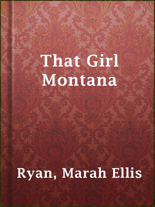 Title details for That Girl Montana by Marah Ellis Ryan - Available