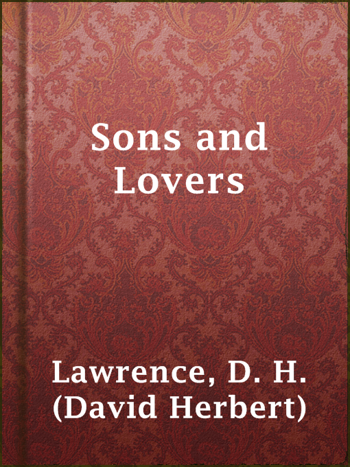 Title details for Sons and Lovers by D. H. (David Herbert) Lawrence - Available