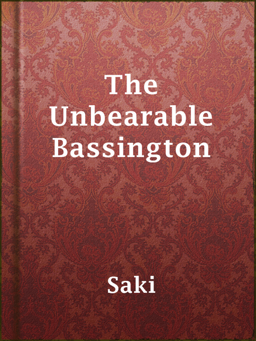 Title details for The Unbearable Bassington by Saki - Available