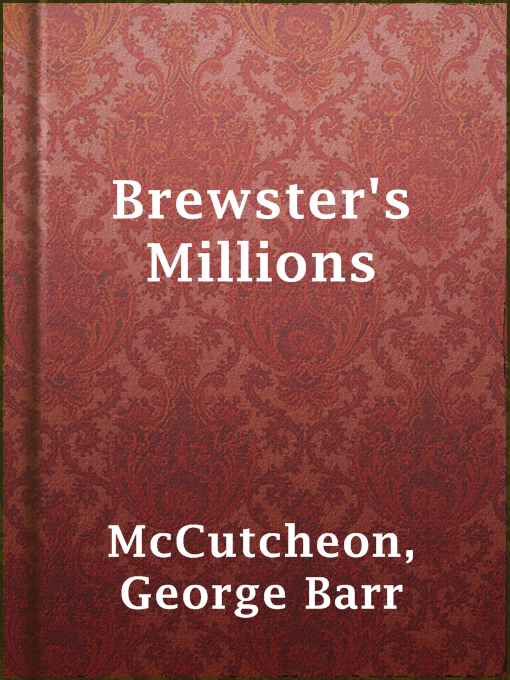 Title details for Brewster's Millions by George Barr McCutcheon - Available