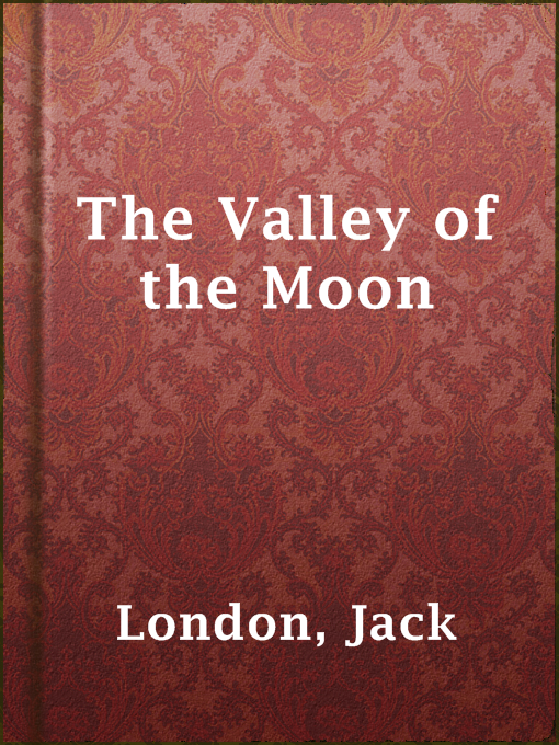 Title details for The Valley of the Moon by Jack London - Available