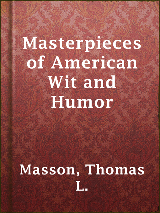 Title details for Masterpieces of American Wit and Humor by Thomas L. Masson - Available