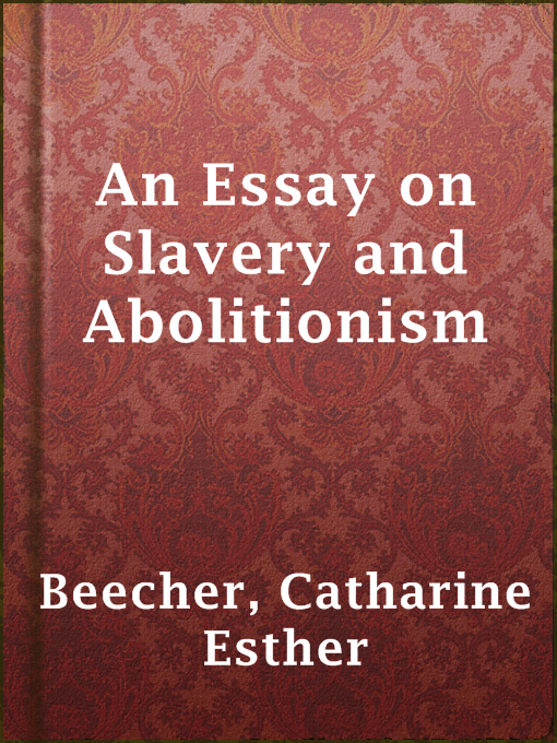 Narrative Essay Examples For High School Title Details For An Essay On Slavery And Abolitionism By Catharine Esther  Beecher  Available What Is An Essay Thesis also Essay On Healthcare An Essay On Slavery And Abolitionism  Eindiana Digital Consortium  Health Awareness Essay