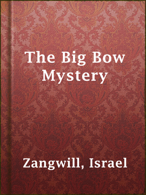 Title details for The Big Bow Mystery by Israel Zangwill - Available