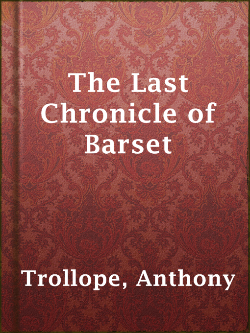 Title details for The Last Chronicle of Barset by Anthony Trollope - Available