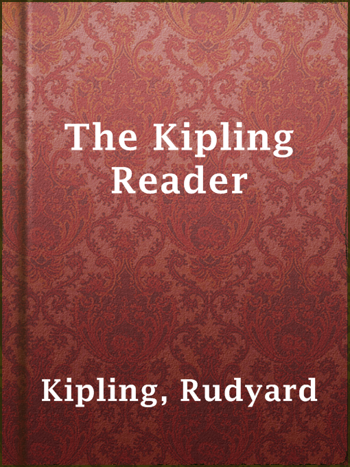 Title details for The Kipling Reader by Rudyard Kipling - Available