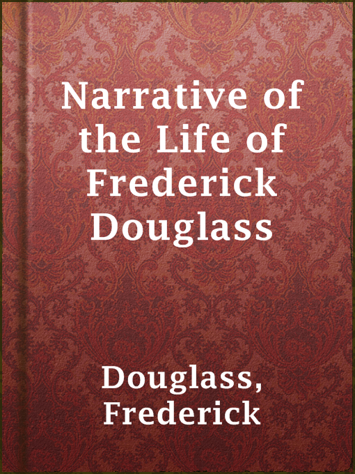 Title details for Narrative of the Life of Frederick Douglass by Frederick Douglass - Available