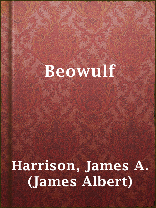 Title details for Beowulf by James A. (James Albert) Harrison - Available