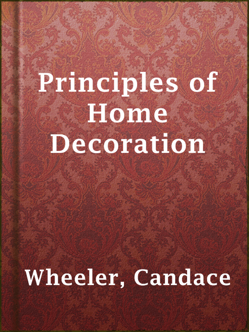 Title details for Principles of Home Decoration by Candace Wheeler - Available