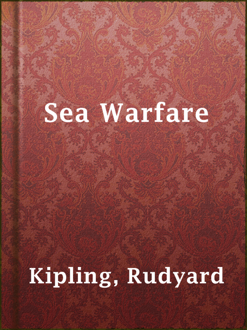 Title details for Sea Warfare by Rudyard Kipling - Available