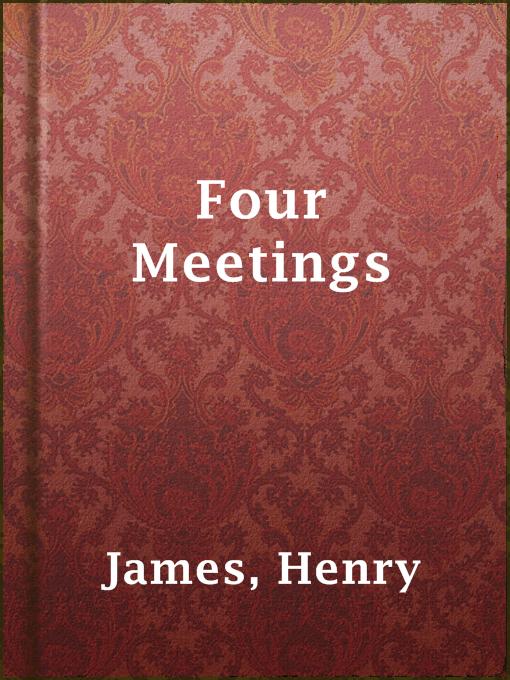 four meetings henry james