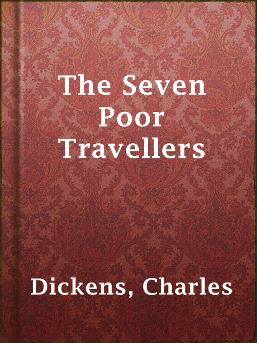 Title details for The Seven Poor Travellers by Charles Dickens - Available