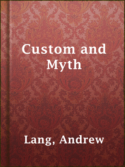 Title details for Custom and Myth by Andrew Lang - Available