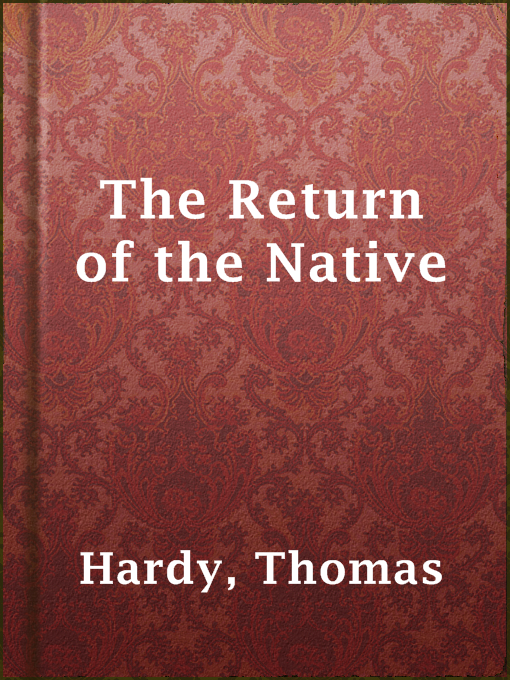 a literary analysis of the return of the native by thomas hardy