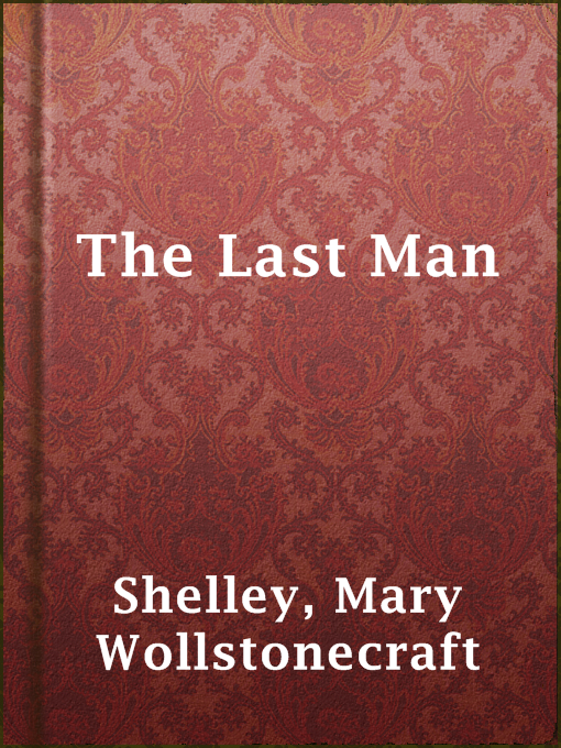 Title details for The Last Man by Mary Wollstonecraft Shelley - Available