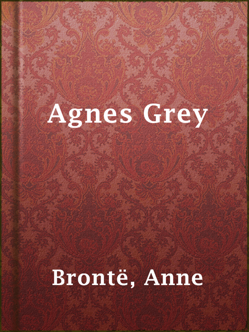 Title details for Agnes Grey by Anne Brontë - Available