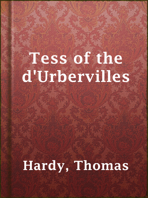 Title details for Tess of the d'Urbervilles by Thomas Hardy - Available