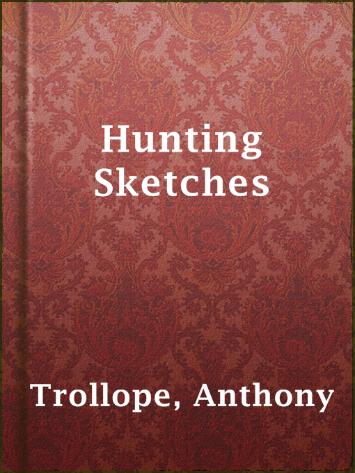 Title details for Hunting Sketches by Anthony Trollope - Available