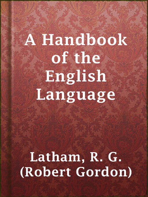 Title details for A Handbook of the English Language by R. G. (Robert Gordon) Latham - Available