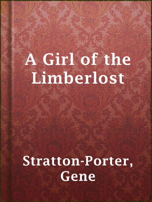 Title details for A Girl of the Limberlost by Gene Stratton-Porter - Available