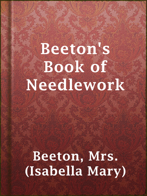 Title details for Beeton's Book of Needlework by Mrs. (Isabella Mary) Beeton - Available