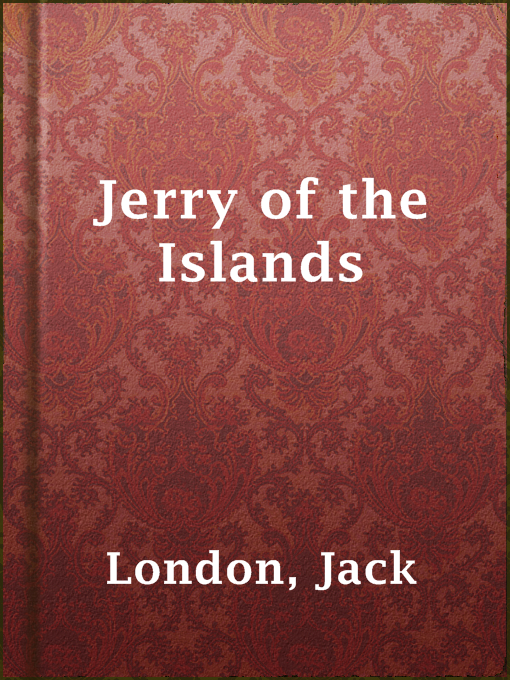Title details for Jerry of the Islands by Jack London - Available
