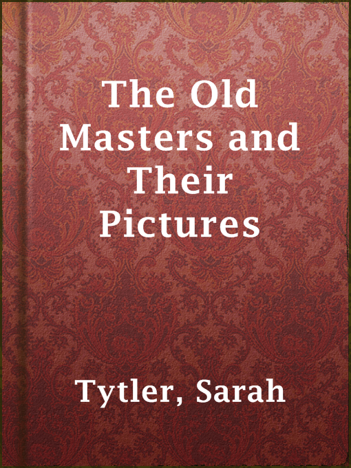 Title details for The Old Masters and Their Pictures by Sarah Tytler - Wait list