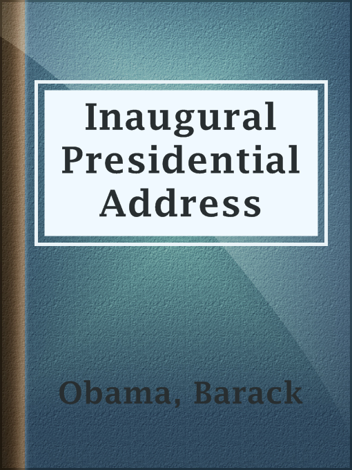 Title details for Inaugural Presidential Address by Barack Obama - Available