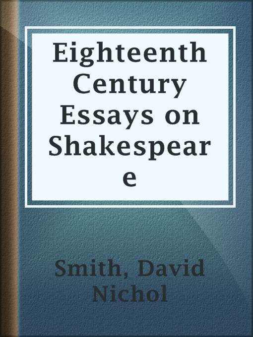 English Essays Examples Title Details For Eighteenth Century Essays On Shakespeare By David Nichol  Smith  Available Essays On English Language also Sample High School Admission Essays Eighteenth Century Essays On Shakespeare  Daniel Boone Regional  English Essays Topics