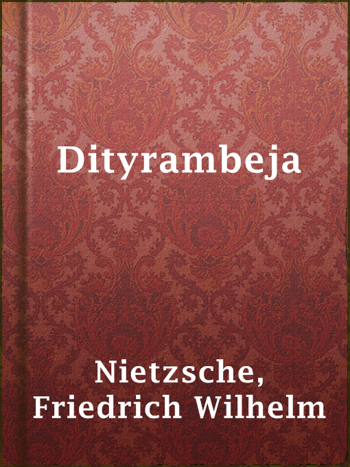 Title details for Dityrambeja by Friedrich Wilhelm Nietzsche - Available