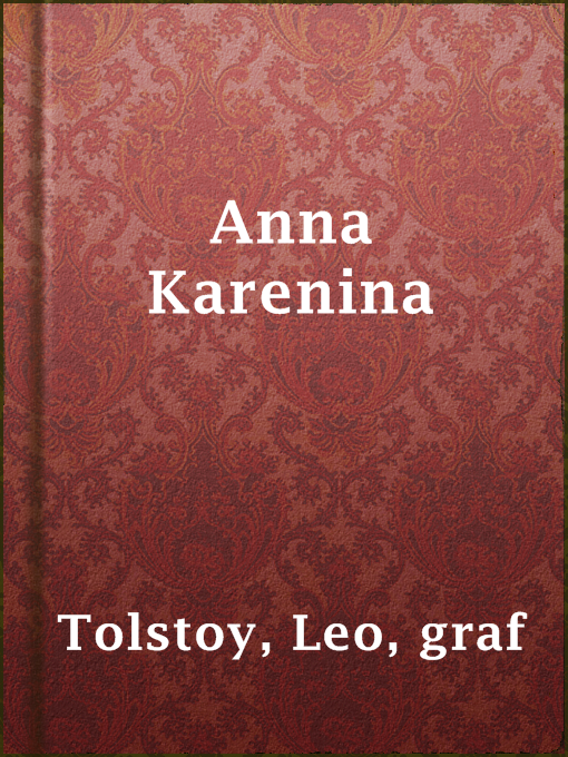 Title details for Anna Karenina by graf Leo Tolstoy - Available