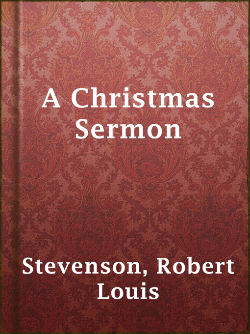 Title details for A Christmas Sermon by Robert Louis Stevenson - Available