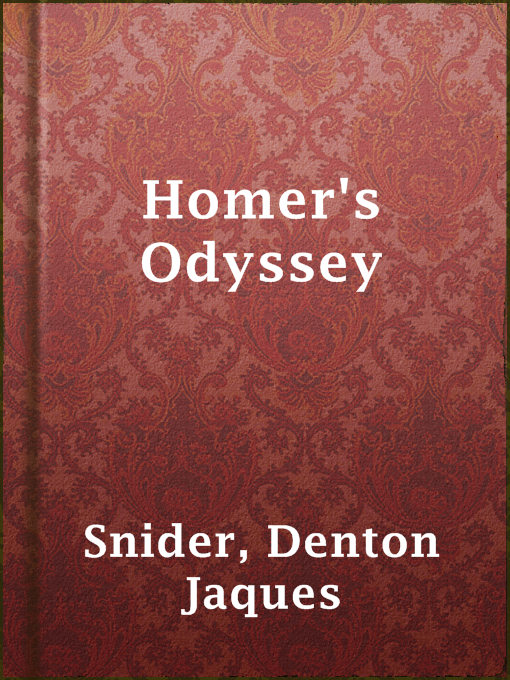 Title details for Homer's Odyssey by Denton Jaques Snider - Available