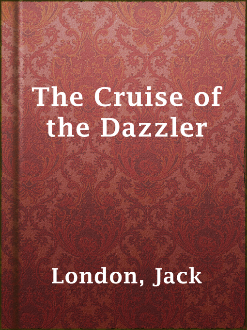 Title details for The Cruise of the Dazzler by Jack London - Available
