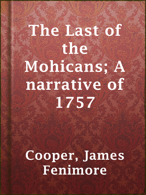 an analysis of last of the mohicans a novel by james fennimore cooper Read the last of the mohicans a narrative of 1757 online by james fenimore cooper at readcentralcom, the free online library full of thousands of classic books.
