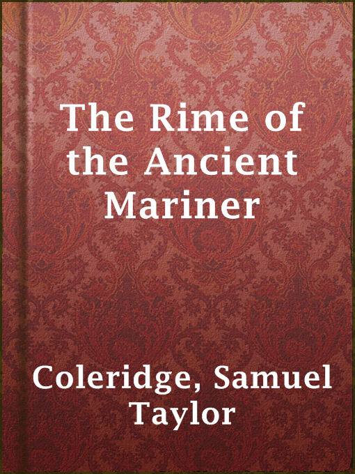 Title details for The Rime of the Ancient Mariner by Samuel Taylor Coleridge - Available