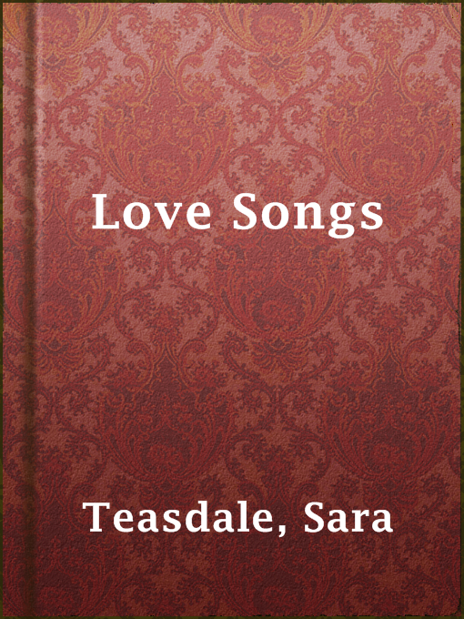 Title details for Love Songs by Sara Teasdale - Available