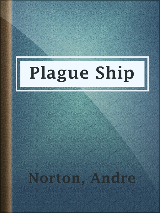 Title details for Plague Ship by Andre Norton - Available
