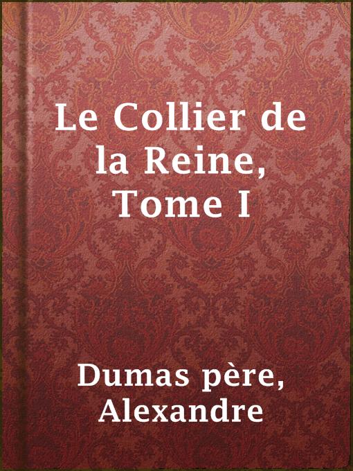 Réduction prix spécial pour caractéristiques exceptionnelles Le Collier de la Reine, Tome I - Palm Beach County Library ...