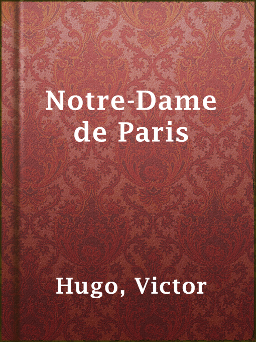 Title details for Notre-Dame de Paris by Victor Hugo - Available