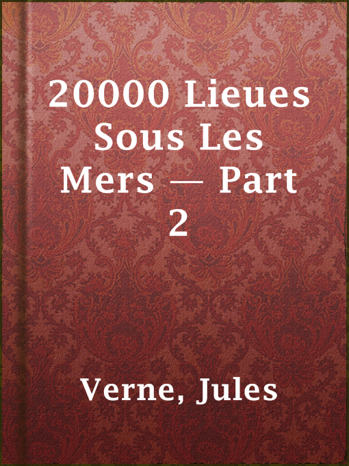 Title details for 20000 Lieues Sous Les Mers — Part 2 by Jules Verne - Available