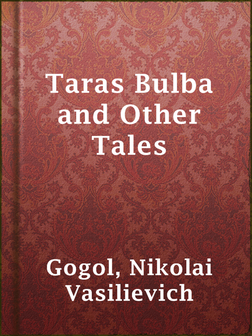 Title details for Taras Bulba and Other Tales by Nikolai Vasilievich Gogol - Available