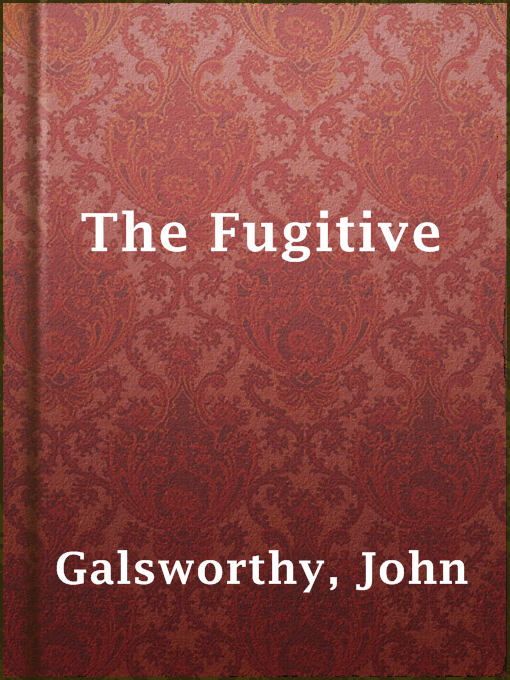Title details for The Fugitive by John Galsworthy - Available
