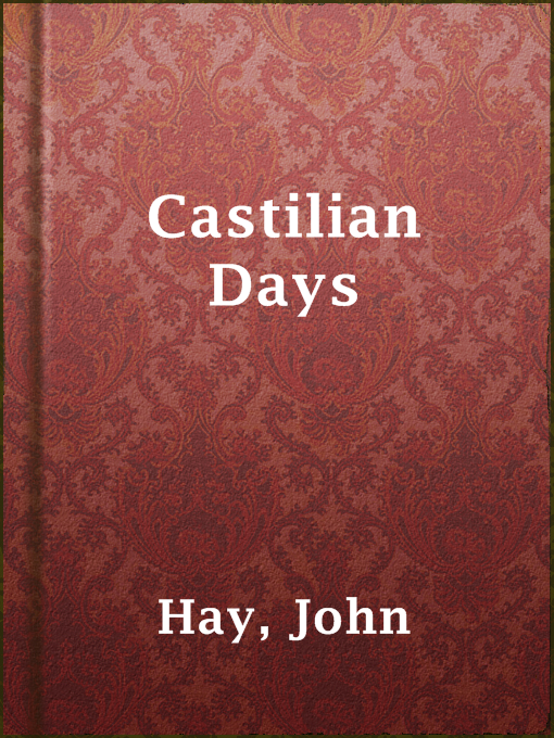 Title details for Castilian Days by John Hay - Available