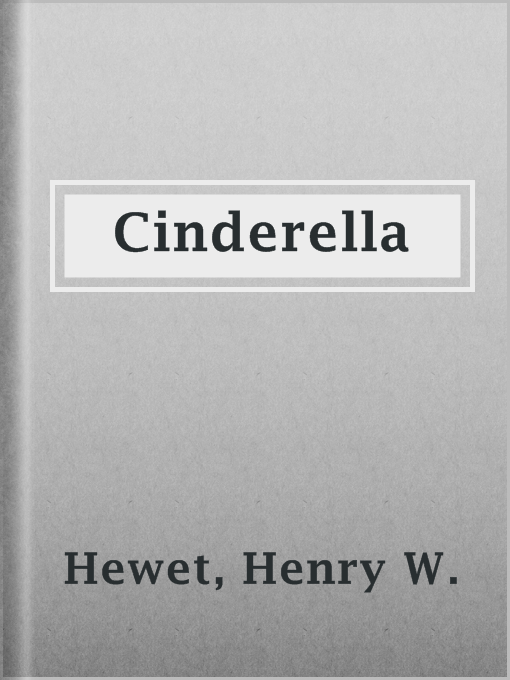 Title details for Cinderella by Henry W. Hewet - Available